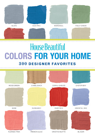 House Beautiful Colors for Your Home: 300 Designer Favorites