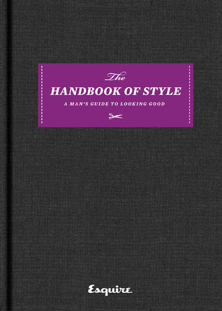 Esquire The Handbook of Style by Esquire Magazine