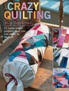 Crazy Quilting in a Weekend