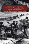 Archives of Empire: Volume I: From The East India Company to the Suez Canal (Archives of Empire)