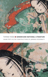 Gender and National Literature: Heian Texts in the Constructions of Japanese Modernity