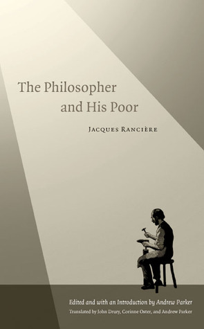 The Philosopher and His Poor by Jacques Rancière