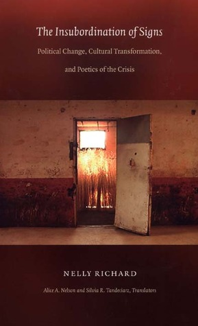 The Insubordination of Signs: Political Change, Cultural Transformation, and Poetics of the Crisis