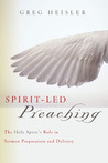 Spirit-Led Preaching: The Holy Spirit's Role in Sermon Preparation and Delivery
