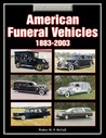 American Funeral Vehicles: 1883-2003