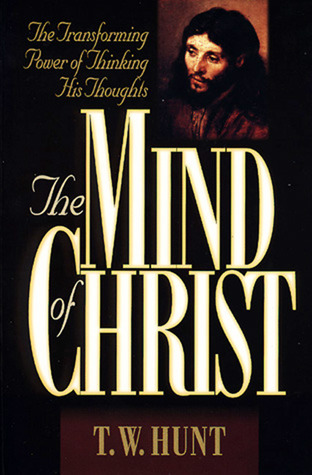 The Mind of Christ by T.W. Hunt