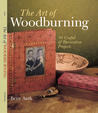 The Art of Woodburning: 30 Useful & Decorative Projects