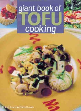 Giant Book of Tofu Cooking by K. Lee Evans