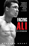 Facing Ali: 15 Fighters / 15 Stories