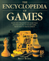 The Encyclopedia of Games: Rules and Strategies for More than 250 Indoor and Outdoor Games, from Darts to Backgammon