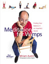 Meditation for Wimps: Finding Your Balance in an Imperfect World