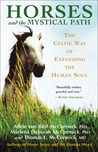Horses and the Mystical Path: The Celtic Way of Expanding the Human Soul