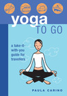 Yoga to Go: A Take-It-With-You Guide for Travellers