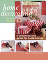 Home Decorating Basics: A Comprehensive Guide for Home Sewing