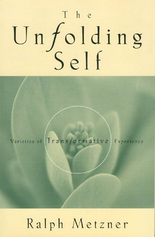 The Unfolding Self by Ralph Metzner