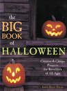 The Big Book of Halloween: Creative  Creepy Projects for Revellers of All Ages