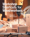 Workshop Shortcuts for Woodworkers