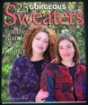 25 Gorgeous Sweaters for the Brand-New Knitter: Sophisticated Sweaters For Novice Knitters