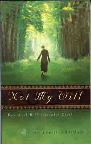 Not My Will by Francena H. Arnold