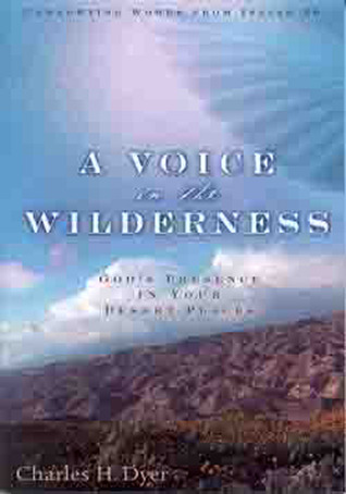 A Voice in the Wilderness: God's Presence in Your Desert Places