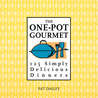 The One-Pot Gourmet: 125 Simply Delicious Dinners