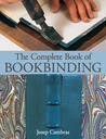 The Complete Book of Bookbinding by Josep Cambras