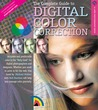 The Complete Guide to Digital Color Correction, Revised Edition
