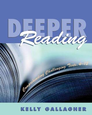 Deeper Reading by Kelly Gallagher
