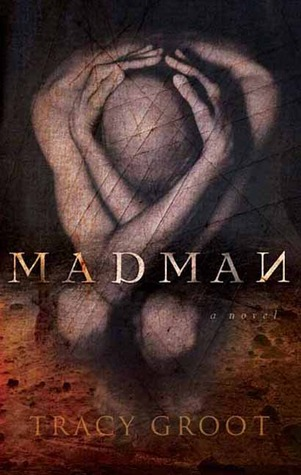 Madman by Tracy Groot