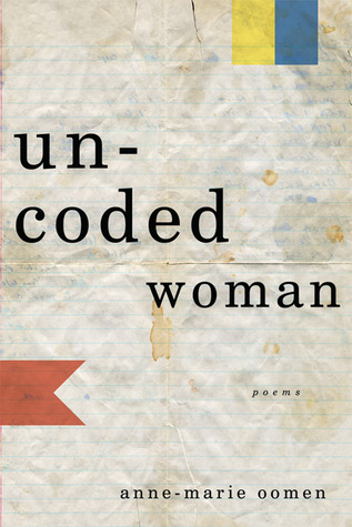 Uncoded Woman by Anne-Marie Oomen