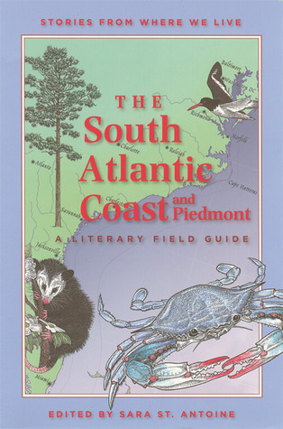 The South Atlantic Coast and Piedmont: A Literary Field Guide