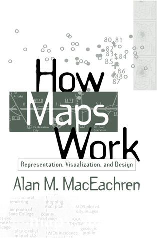 How Maps Work: Representation, Visualization, and Design