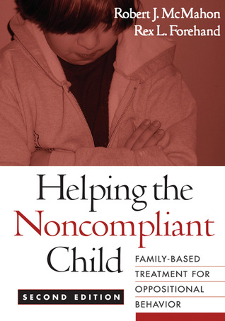 Helping the Noncompliant Child by Robert J. McMahon
