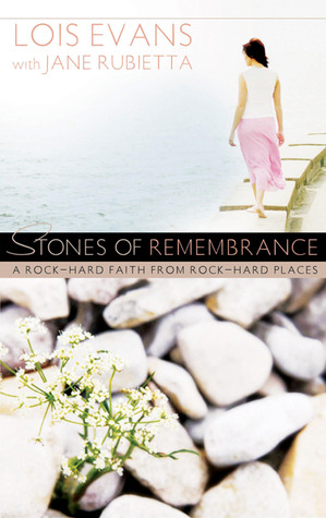 Stones of Remembrance by Lois Evans