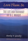 Love Them In: The Life and Theology of D L Moody
