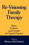 Re-Visioning Family Therapy: Race, Culture, and Gender in Clinical Practice