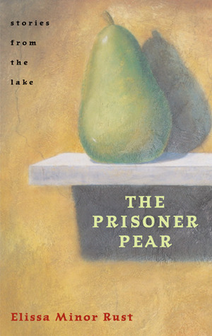 The Prisoner Pear: Stories from the Lake