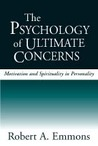 The Psychology of Ultimate Concerns: Motivation and Spirituality in Personality
