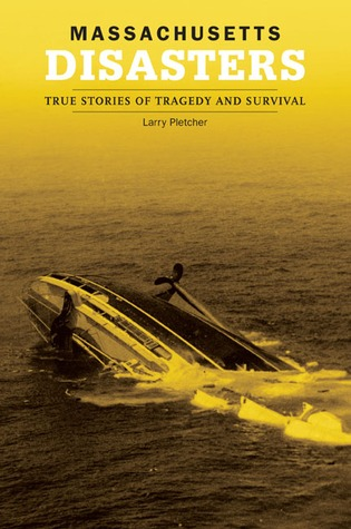 Massachusetts Disasters: True Stories of Tragedy and Survival