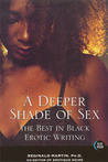 A Deeper Shade of Sex: The Best in Black Erotic Writing