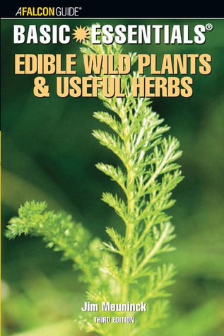 Basic Essentials; Edible Wild Plants and Useful Herbs