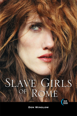 Slave Girls of Rome by Don  Winslow