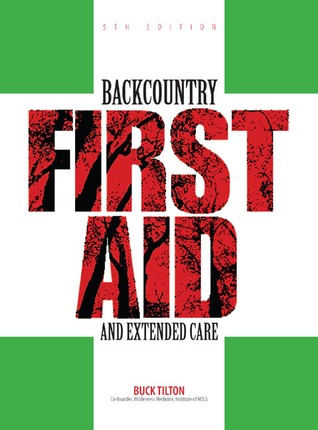 Backcountry First Aid and Extended Care, 5th
