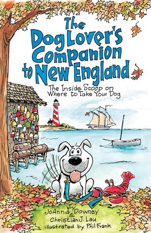 The Dog Lover's Companion to New England: The Inside Scoop on Where to Take Your Dog