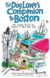 The Dog Lover's Companion to Boston: The Inside Scoop on Where to Take Your Dog