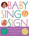 Baby Sing and Sign r: Communicate Early with Your Baby: Learning Signs the Fun Way Through Music and Play