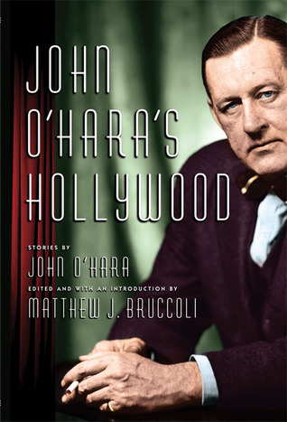 John O'Hara's Hollywood by John O'Hara