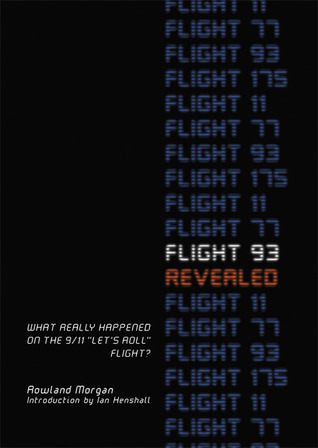 Flight 93 Revealed: What Really Happened on the 9/11 Let's Roll Flight?