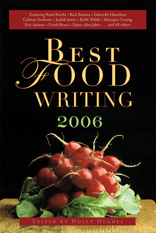 Best Food Writing 2006 by Holly Hughes