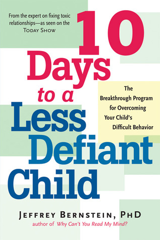 10 Days to a Less Defiant Child by Jeffrey Bernstein